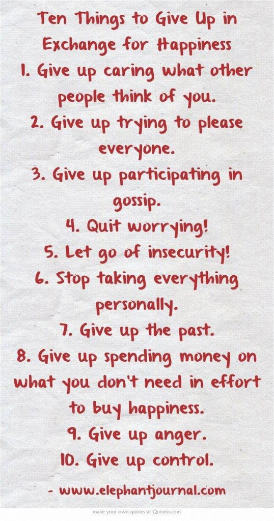 Ten things to give up in exchange for happiness