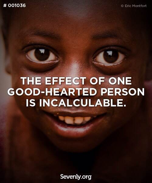 The effect of one good-hearted person is incalculable