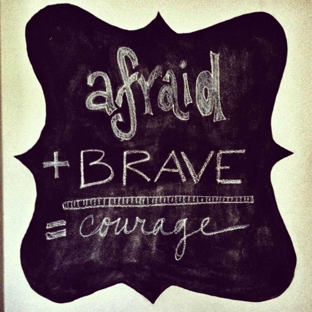 afraid plus brave equals courage
