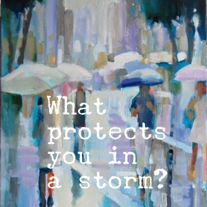 What protects you in a storm?