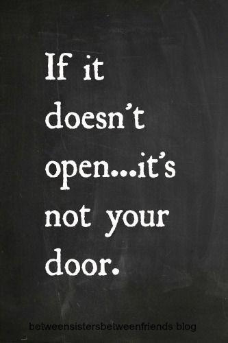 If it doesn't open...it's not your door.