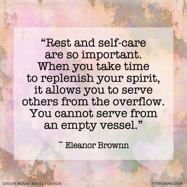 Rest and self-care are so important. when you take time to replenish your spirit, it allows you to serve others from the overflow. You cannot serve from an empty vessel