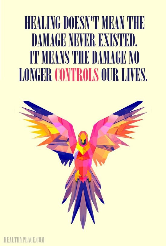 Healing doesn't mean the damage never existed. It means the damage no longer controls our lives