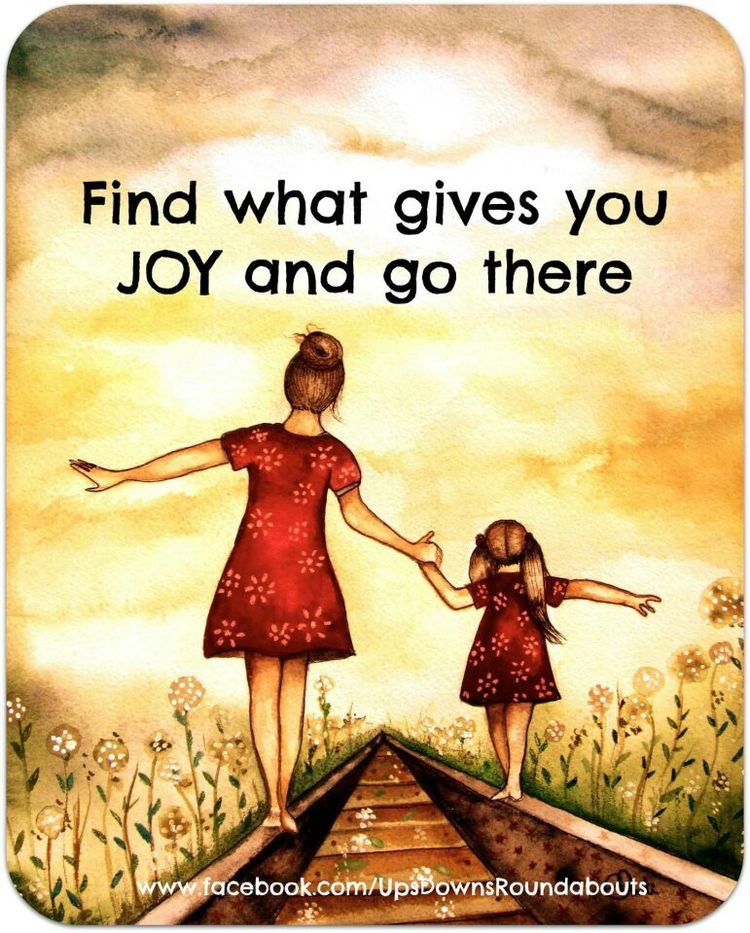 find what give you joy and go there