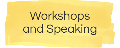 Workshops and Speaking